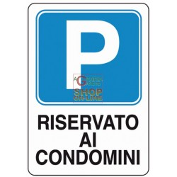 SIGN SIGNAL PARKING RESERVED FOR CONDOMINIUMS MM. 300X200